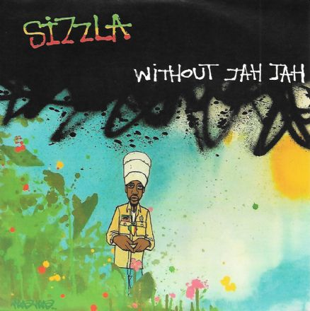 Sizzla - Without Jah Jah / version (Nah Lef Ya Muzik / Buyreggae) 7""
